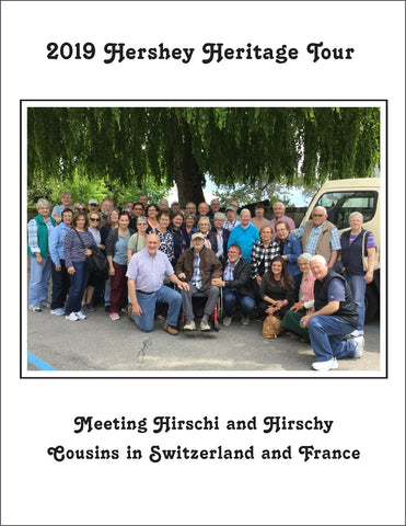 2019 Hershey Heritage Tour: Meeting Hirschi and Hirschy Cousins in Switzerland and France