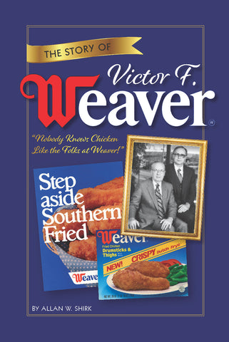 The Story of Victor F. Weaver
