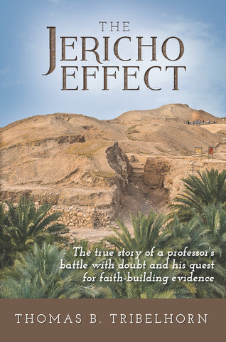 The Jericho Effect: The True Story of a Professor's Battle With Doubt and His Quest for Faith-building Evidence