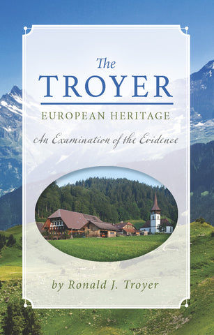 The Troyer European Heritage: An Examination of the Evidence