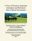 A Tour of Fourteen Important Anabaptist and Reformed Sites in Rural Switzerland, Vol. 4 - Samuel E. Wenger