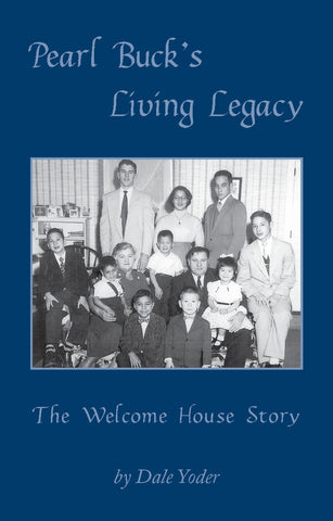 Pearl Buck's Living Legacy: The Welcome House Story (3rd EDITION)
