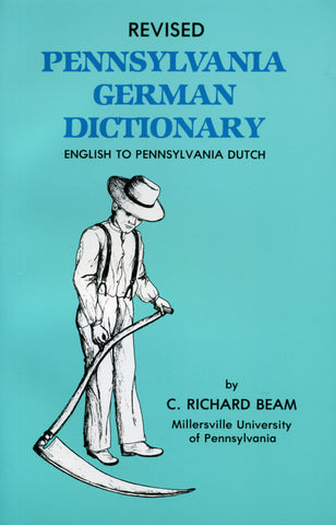 Revised Pennsylvania German Dictionary: English to Pennsylvania Dutch - C. Richard Beam