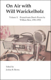 On Air with Will Warickelholz, Volume I: Pennsylvania Dutch Poems by William Betz, 1981-1992 - Joshua R. Brown