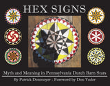 Hex Signs: Myth and Meaning in Pennsylvania Dutch Barn Stars - Patrick Donmoyer - 1