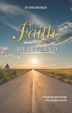 Faith in the Heartland: A Family That Grew Through a Life-Changing Road Trip