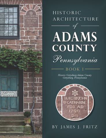 Historic Architecture of Adams County, Pennsylvania