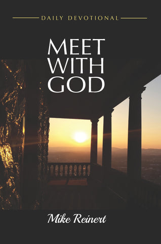 Meet With God Daily Devotional - Mike Reinert - 1