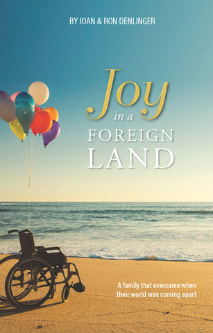 Joy in a Foreign Land: A Family That Overcame When Their World Was Coming Apart