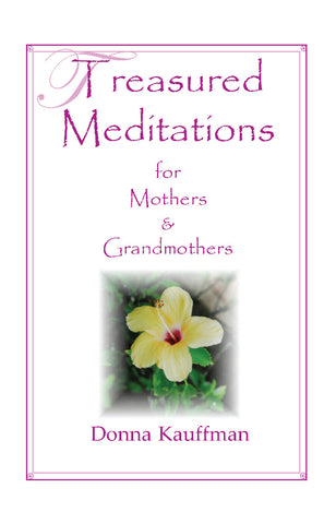 Treasured Meditations for Mothers and Grandmothers