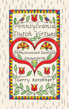 Pennsylvania Dutch Virtues - Gerry Kershner