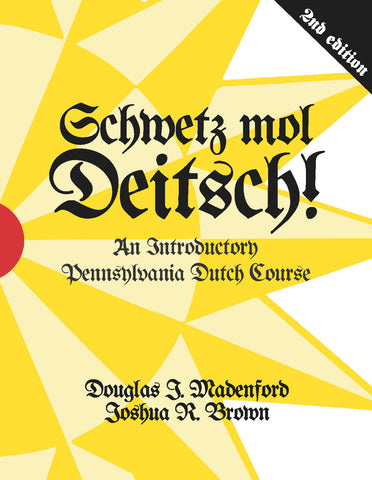 Schwetz mol Deitsch! An Introductory Pennsylvania Dutch Course (2nd Edition)