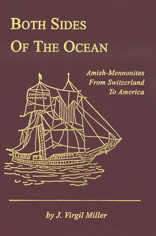 Both Sides of the Ocean Amish-Mennonites from Switzerland to America - J. Virgil Miller