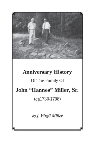 "Anniversary History of the Family of John ""Hannes"" Miller, Sr. - J. Virgil Miller"