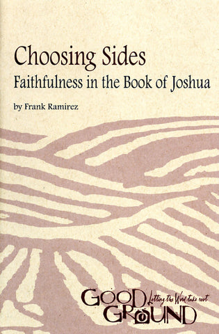 Choosing Sides: Faithfulness in the Book of Joshua - Frank Ramirez
