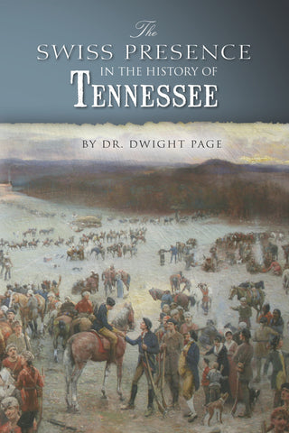 The Swiss Presence in the History of Tennessee - Dr. Dwight Page