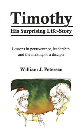 Timothy: His Surprising Life-Story - William J. Petersen