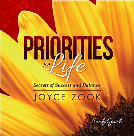 Priorities for Life Study Guide: Secrets of Success and Balance - Joyce Zook