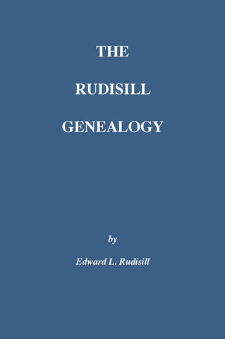 The Rudisill Genealogy