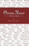 German Names: A Practical Guide - Kenneth L. Smith