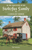 In the Footsteps of My Stoltzfus Family: A Genealogy Memoir