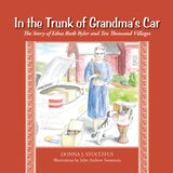 In the Trunk of Grandma's Car: The Story of Edna Ruth Byler and Ten Thousand Villages - Donna J. Stoltzfus