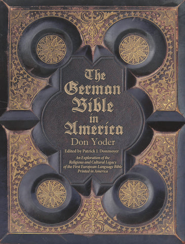 The German Bible in America (Hard Cover) - Don Yoder; edited by Patrick J. Donmoyer