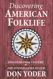 Discovering American Folklife: Essays on Folk Culture & the Pennsylvania Dutch - Don Yoder - 1