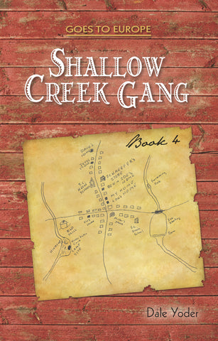 Shallow Creek Gang Goes to Europe, Book 4 - Dale Yoder