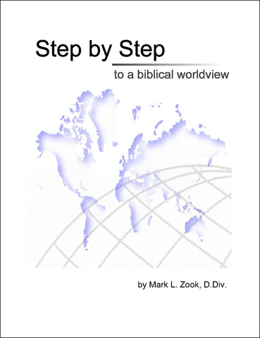 Step by Step to a Biblical Worldview