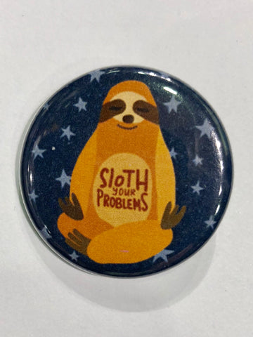 Well...This Is Awkward - Sloth Your Problems Button Pin