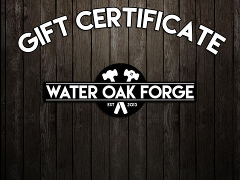 Water Oak Forge Gift Certificate