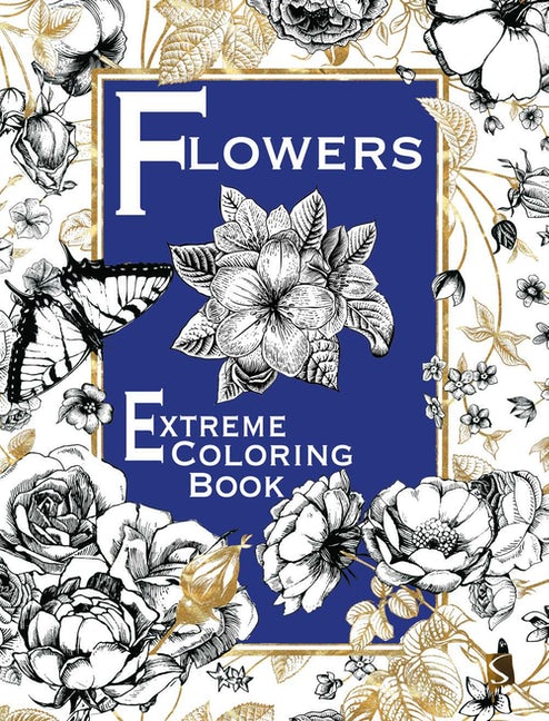 Flowers: Extreme Coloring Book