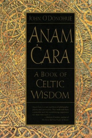 Anam Cara: A Book of Celtic Wisdom -- DragonSpace