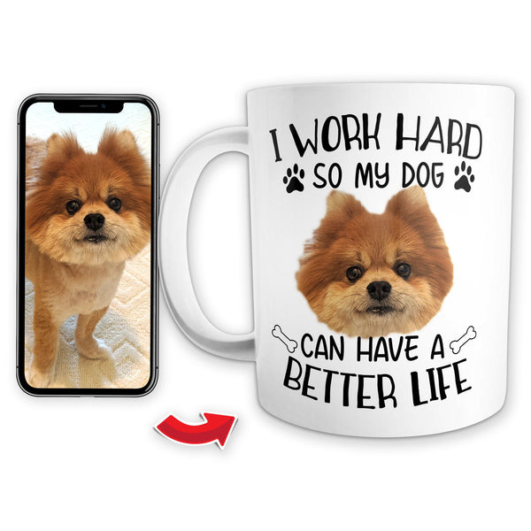 Function - Custom Dog Head Face I work Hard So My Dog Can Have A Better Life Coffee Mug
