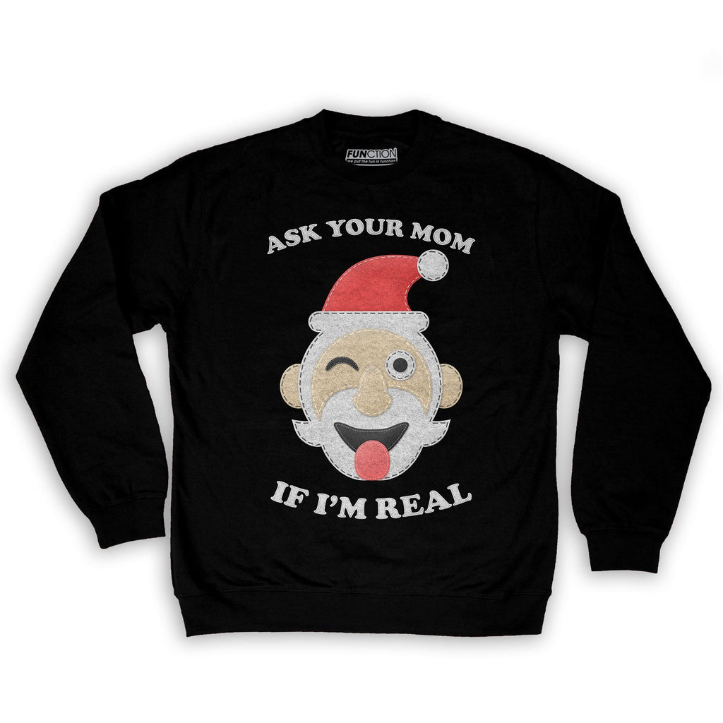 Function -  Ugly Christmas Ask Your Mom If I'm Real Santa Men's Fashion Crew Neck Sweatshirt Black