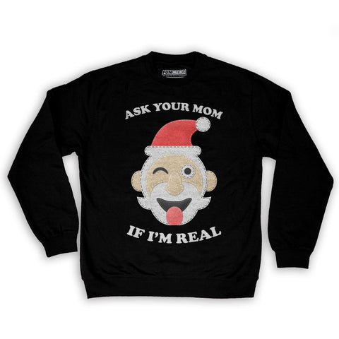 Function -  Ugly Christmas Ask Your Mom If I'm Real Santa Men's Fashion Crew Neck Sweatshirt