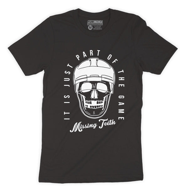 Function -  Missing Teeth Skull It Is Part Of The Game Men's Fashion T-Shirt