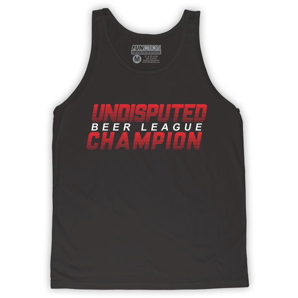 Function - Undisputed Beer League Champion Men's Fashion Tank Top