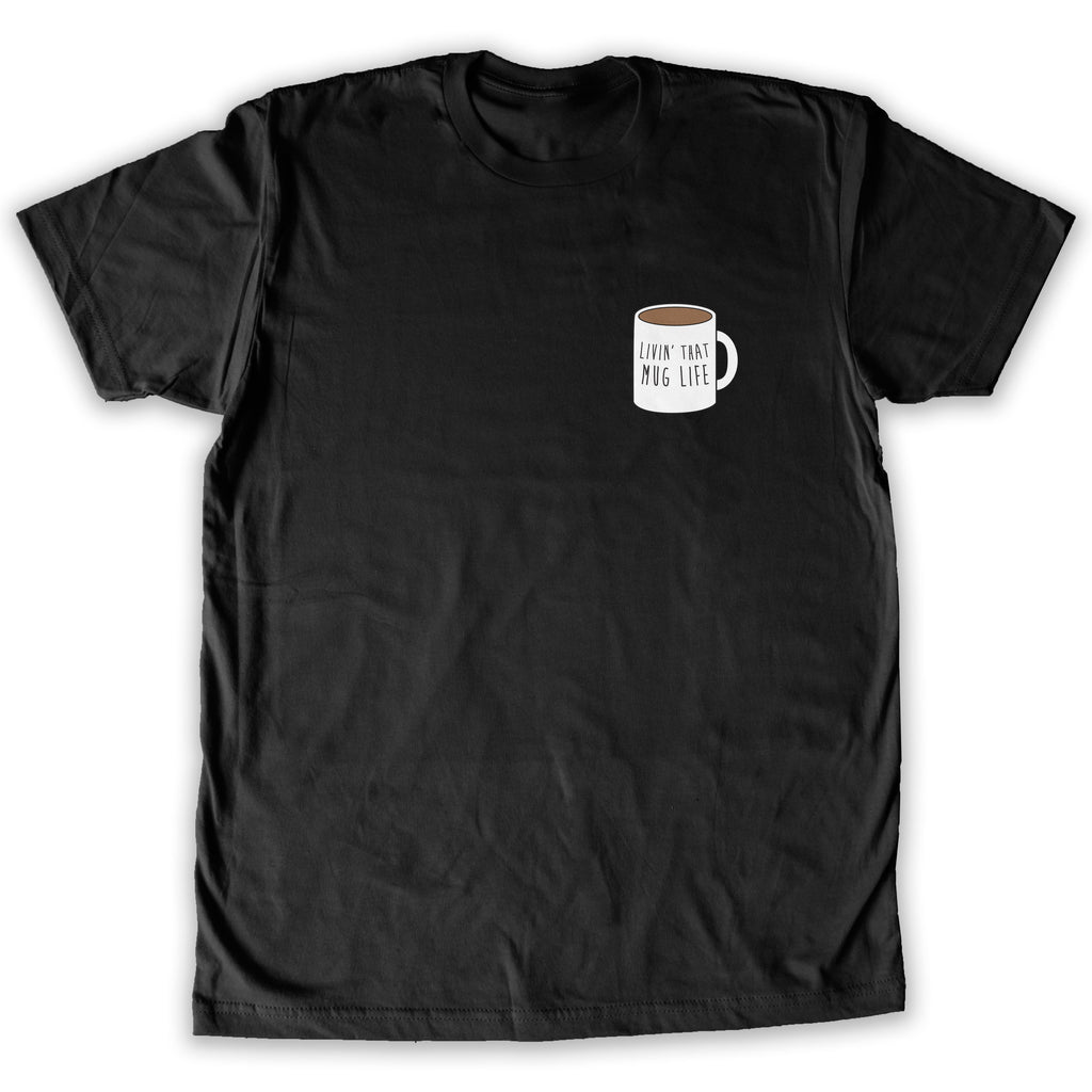 Function -  Livin' That Mug Life Men's Fashion T-Shirt Black