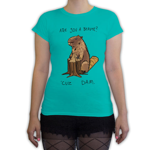 Function - Are You A Beaver Women's Fashion T-Shirt Teal