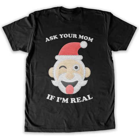 Function -  Ugly Christmas Ask Your Mom If I'm Real Santa Men's Fashion T-Shirt