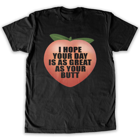 Function -  I Hope Your Day Is As Great As Your Butt Men's Fashion T-Shirt Black