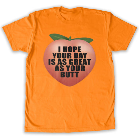 Function -  I Hope Your Day Is As Great As Your Butt Men's Fashion T-Shirt Orange