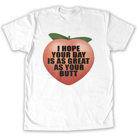 Function -  I Hope Your Day Is As Great As Your Butt Men's Fashion T-Shirt White