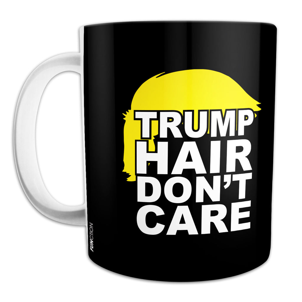 Function - Trump Hair Don't Care 11 oz Ceramic Coffee Mug