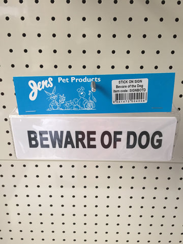 ~BEWARE OF DOG STICK ON SIGN~