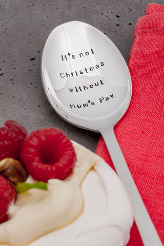 'It's not Christmas without Mum's Pav' Table Spoon