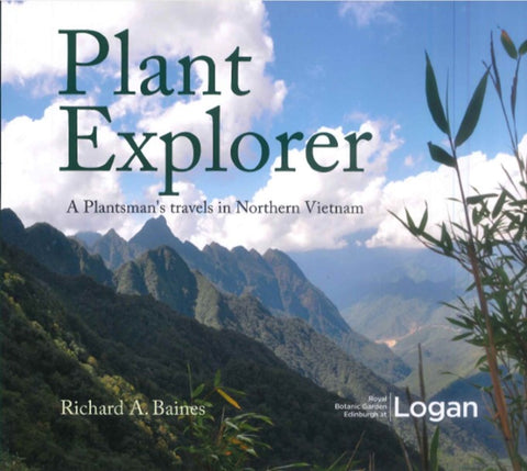 Plant Explorer: A Plantsman's travels in North Vietnam