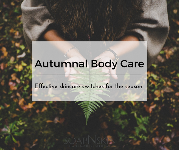 Autumnal Body and Skin Care